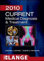 Current Medical Diagnosis and Treatment : 2010 Edition - Stephen J. McPhee