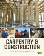 Carpentry and Construction : A Site Management Handbook - Mark R. Miller