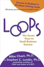 Loops : The Seven Keys to Small Business Success - Mike Chaet
