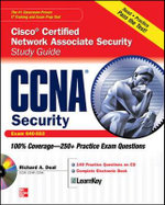 CCNA Cisco Certified Network Associate Security Study Guide : Exam 640-553 - Richard Deal