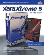 Xara Xtreme 5 : The Official Guide - Gary David Bouton