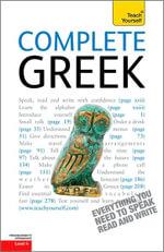 Complete Greek  : A Teach Yourself Guide - Aristarhos Matsukas