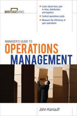 Manager's Guide to Operations Management : Briefcase Books (Paperback) - John W. Kamauff