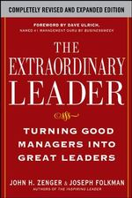 The Extraordinary Leader : Turning Good Managers into Great Leaders - John H. Zenger