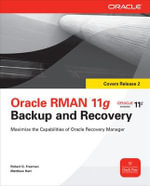 Oracle RMAN 11g Backup and Recovery : Oracle Press - Matthew Hart