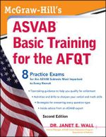 McGraw-Hill's ASVAB Basic Training for the AFQT : Connecting Ambition and Reality - Dr. Janet E. Wall