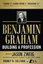 Benjamin Graham, Building a Profession : The Early Writings of the Father of Security Analysis - Jason Zweig