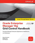 Oracle Enterprise Manager 10g Grid Control Handbook : Oracle Press - Werner De Gruyter