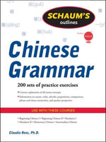 Schaum's Outline of Chinese Grammar : Schaum's Outlines Series - Claudia Ross