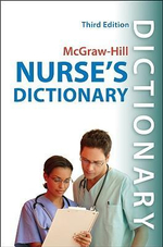 McGraw-Hill's Nurse's Dictionary : The Perfect Comprehensive, Portable Resource for Busy Nurses : 3rd Edition - U. N. Panda