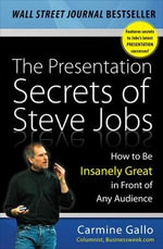 The Presentation Secrets of Steve Jobs : How to Be Insanely Great in Front of Any Audience - Carmine Gallo