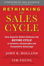 Rethinking the Sales Cycle : How Superior Sellers Embrace the Buying Cycle to Achieve a Sustainable and Competitive Advantage - Tim Young