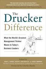 The Drucker Difference : What the World's Greatest Management Thinker Means to Today's Business Leaders - Craig L. Pearce