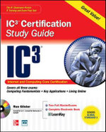 Internet Core and Computing IC3 Certification Global Standard 3 Study Guide - Ron Gilster