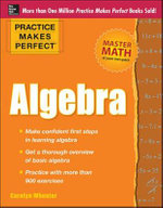 Practice Makes Perfect Algebra : Algebra - Carolyn C. Wheater