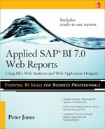 Applied SAP BI 7.0 Web Reports : Using BEx Web Analyzer and Web Application Designer - Peter Jones