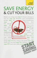 Teach Yourself : Save Energy and Cut Your Bills - Nick White