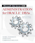 Microsoft SQL Server 2008 Administration for Oracle DBAs - Mark Anderson