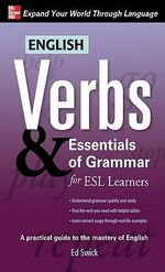 English Verbs & Essentials of Grammar for ESL Learners - Ed Swick