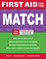 First Aid for the Match : Strategies and Practices for Learning in the Workf... - Tao Le