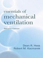 Essentials of Mechanical Ventilation, Second Edition - Dean Hess