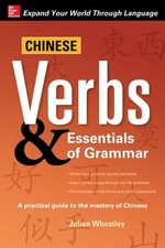 Chinese Verbs & Essentials of Grammar : A Grammar and Workbook - Quanyu Huang