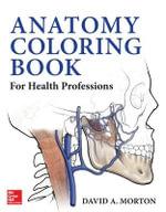 Anatomy Coloring Book for Health Professions - David A. Morton