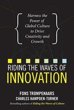 Riding the Waves of Innovation : Harness the Power of Global Culture to Drive Creativity and Growth - Fons Trompenaars