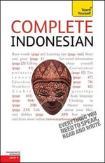 Complete Indonesian : A Teach Yourself Guide - Christopher Byrnes