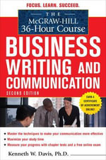 The McGraw-Hill 36-hour Course in Business Writing and Communication : Microsoft Office Word 2010 - Kenneth W. Davis