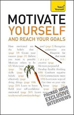 Motivate Yourself and Reach Your Goals :  A Teach Yourself Guide - Frances Coombes