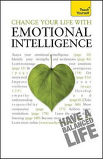Change Your Life with Emotional Intelligence : A Teach Yourself Guide - Christine Wilding