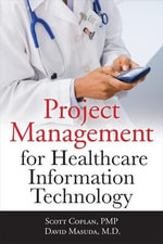 Project Management for Healthcare Information Technology - Scott Coplan