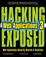 Hacking Exposed Web Applications : Web Application Security Secrets and Solutions - Joel Scambray