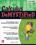 Calculus Demystified 2nd Edition : The Demystified Series - Steven G. Krantz