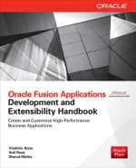 Oracle Fusion Applications Development and Extensibility Handbook - Vladimir Ajvaz
