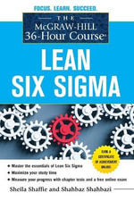 The McGraw-Hill 36-hour Course : Lean Six Sigma - Sheila Shaffie