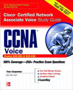 CCNA Cisco Certified Network Associate Voice Study Guide : (Exams 640-460 & 640-436) (SET 2) - Tom Carpenter