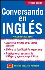 Conversando en Ingles : The Illustrated Guide to Everyday Expressions of A... - Jaime Garza Bores