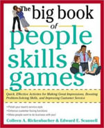 The Big Book of People Skills Games : Quick, Effective Activities for Making Great Impressions, Boosting Problem-solving Skills and Improving Customer Service - Edward E. Scannell