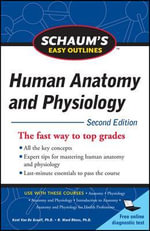 Schaum's Easy Outline of Human Anatomy and Physiology : 2nd Edition - Kent M. Van De Graaff