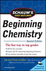 Schaum's Easy Outline of Beginning Chemistry : 2nd Edition - David E. Goldberg