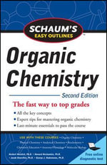 Schaum's Easy Outline of Organic Chemistry : The Fast Way to Top Grades - Herbert Meislich