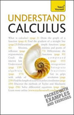 Understand Calculus :  A Teach Yourself Guide - Paul Abbott