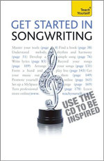 Get Started in Songwriting [With CD (Audio)]  :  A Teach Yourself Guide With Audio CD - Sam Inglis