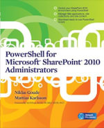 PowerShell for Microsoft SharePoint 2010 administrators - Niklas Goude