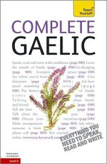 Complete Gaelic  :  A Teach Yourself Guide - Boyd Robertson