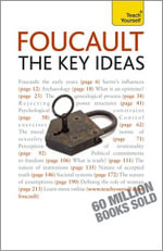 Foucault -- The Key Ideas : A Teach Yourself Guide - Paul Oliver