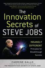 The Innovation Secrets of Steve Jobs : Insanely Different Principles for Breakthrough Success - Carmine Gallo
