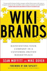 WIKIBRANDS : Reinventing Your Company in a Customer-driven Marketplace - Sean Moffitt